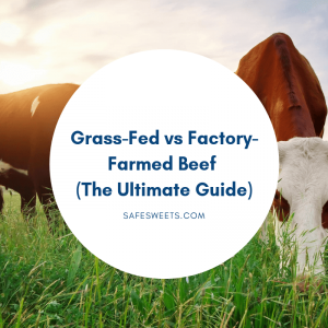 grass-fed vs factory-farmed